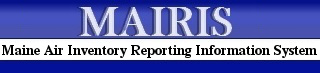 Maine Air Inventory Reporting System - MAIRIS